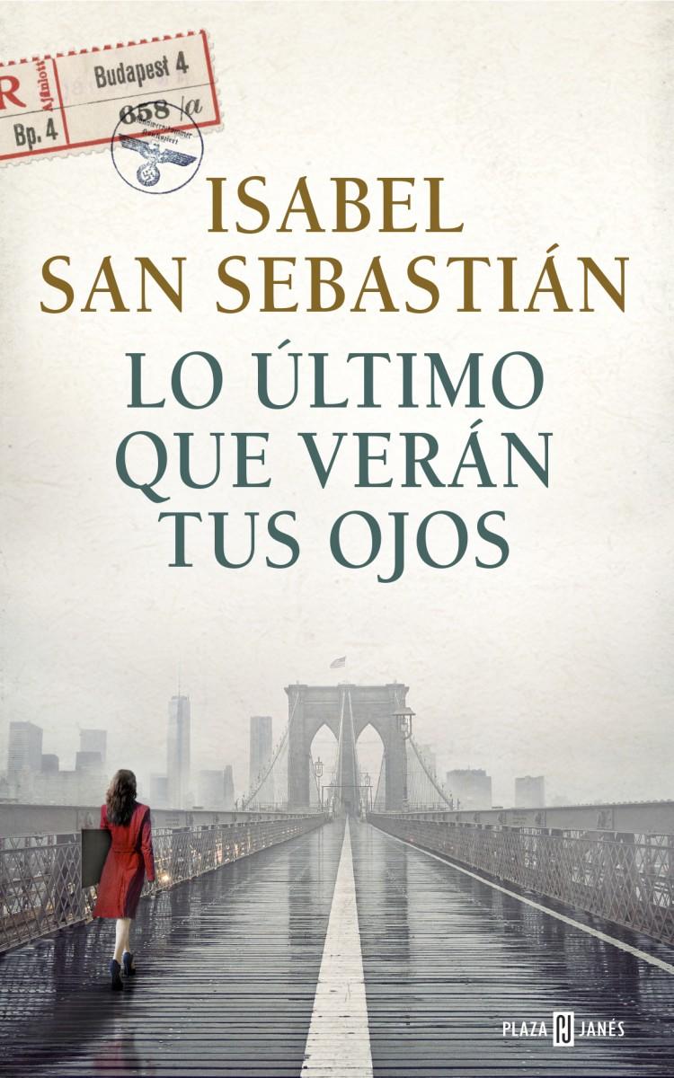 PORTADA Isabel San Sebsatián - LO ÚLTIMO QUE VERAN TUS OJOS alta resolución